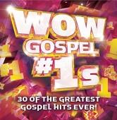 Wow Gospel #1s: 30 Of The Greatest Gospel Hits Ever!