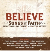 Believe: Songs Of Faith From Today's Top Country & Christian Artists