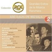 Grandes Exitos de la Música Ranchera, Vol. 2: Colección RCA 100 Años de Música