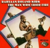 The Man Who Cried Fire [Bonus CD]