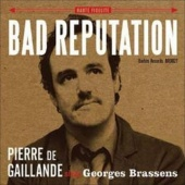 Bad Reputation: Pierre De Gaillande Sings Georges Brassens