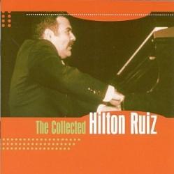 The Collected Hilton Ruiz