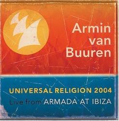 Universal Religion 2004: Live from Armada at Ibizia