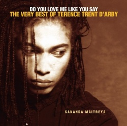 Do You Love Me Like You Say: The Very Best of Terence Trent d'Arby