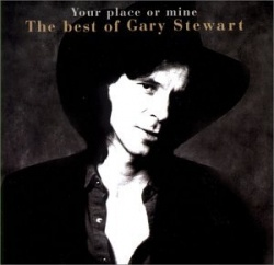 Your Place or Mine: The Best Of Gary Stewart