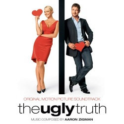 The Ugly Truth [Original Motion Picture Soundtrack]