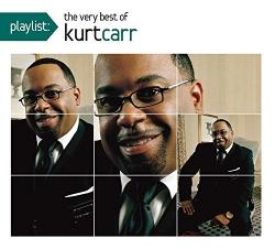 Playlist: The Very Best of Kurt Carr & the Kurt Carr Singers