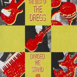 The Best of the Dregs: Divided We Stand