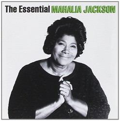The Essential Mahalia Jackson [Columbia/Legacy]
