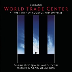 World Trade Center: A True Story of Courage and Survival [Original Music from the Motion Picture]