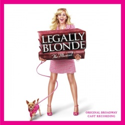 Legally Blonde: The Musical [Original Broadway Cast Recording]
