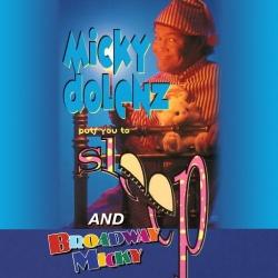 Micky Dolenz Puts You to Sleep/Broadway Micky