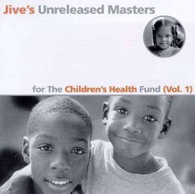 Jive's Unreleased Masters for the Children's Health Fund, Vol. 1