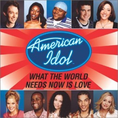 American Idol Finalists: What the World Needs Now