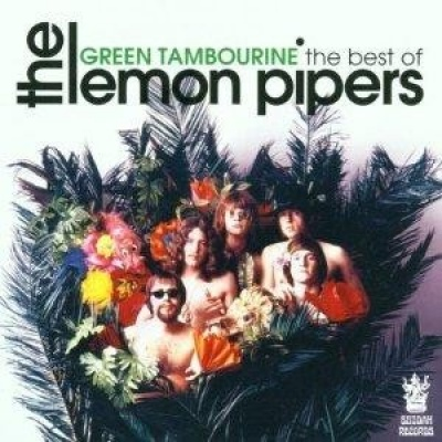 Green Tambourine: The Best of the Lemon Pipers
