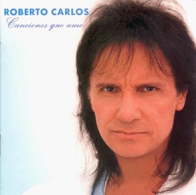 Roberto Carlos (Canciones Que Amo)