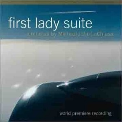 First Lady Suite: A Musical By Michael John La Chiusa