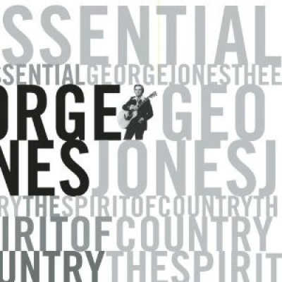 The Essential George Jones: The Spirit of Country