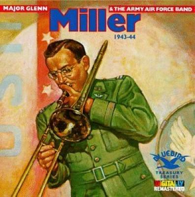 Major Glenn Miller & the Army Air Force Band (1943-1944)