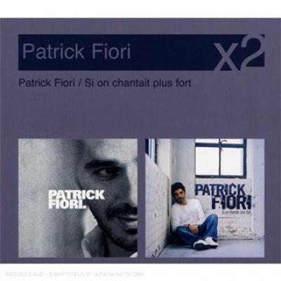 Si on Chantait Plus Fort/Patrick Fiori
