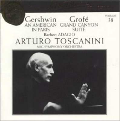 Arturo Toscanini Collection, Vol. 38: Gershwin, Grofé, Barber