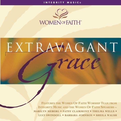 Women of Faith: Extravagant Grace