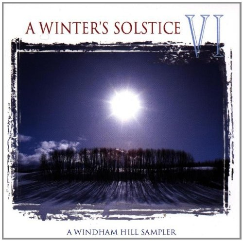 A  Windham Hill Sampler: A Winter's Solstice, Vol. 6