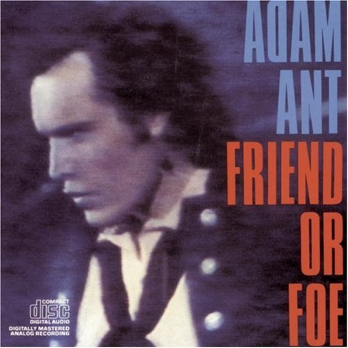 Friend or foe / Adam Ant.