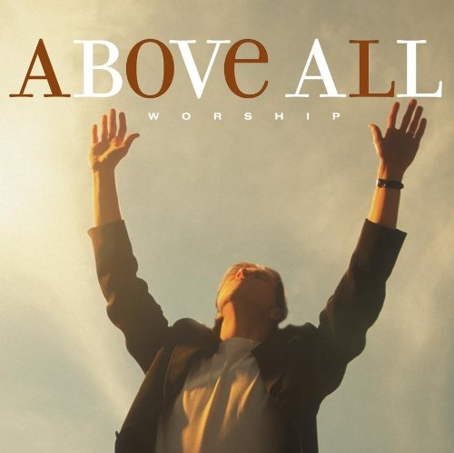 Above All Worship