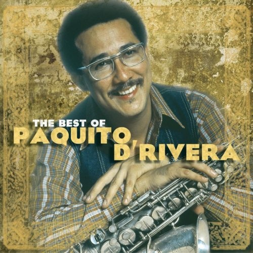 The Best of Paquito D'Rivera