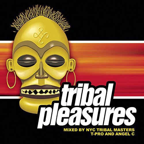 Tribal Pleasures: Mixed by NYC Tribal Masters