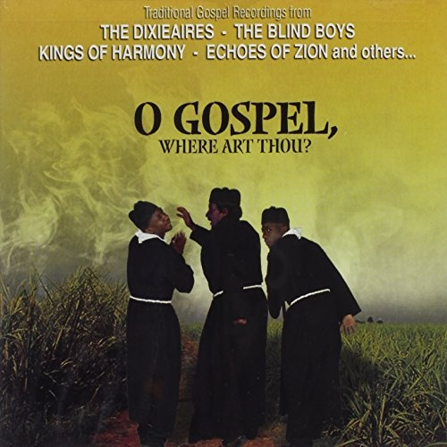 O Gospel, Where Art Thou?
