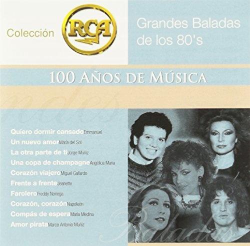 Grandes Baladas de los 80's: Colección RCA 100 Años de Musica