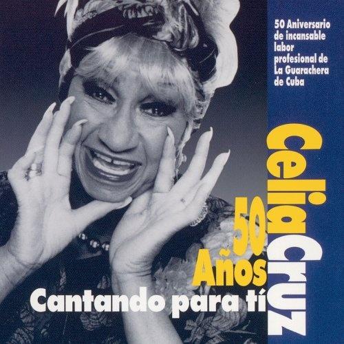Celia Cruz: 50 Anos Cantando Para Ti