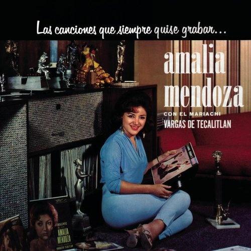 Resultado de imagen para Amalia Mendoza Las Canciones que Siempre Quise Grabar