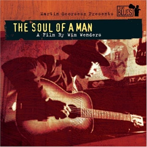 Martin Scorsese Presents the Blues: The Soul of a Man