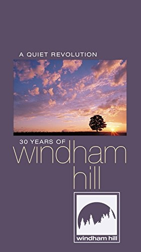 A Quiet Revolution: 30 Years of Windham Hill