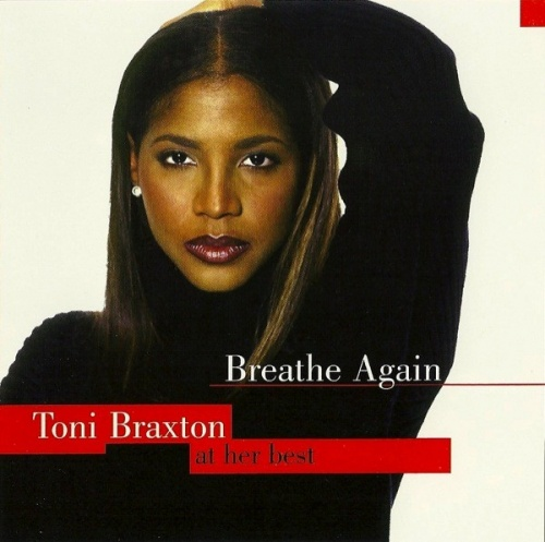 Breathe Again: Toni Braxton at Her Best