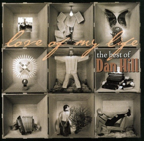 Love of My Life: The Best of Dan Hill