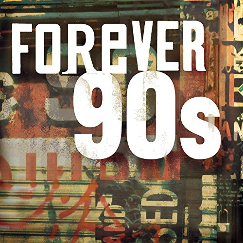 Forever 90s various artists songs reviews credits for 90 s house music artists