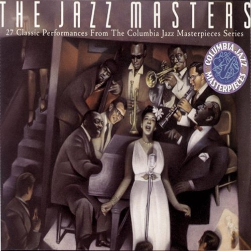 The Jazz Masters: 27 Classic Performances