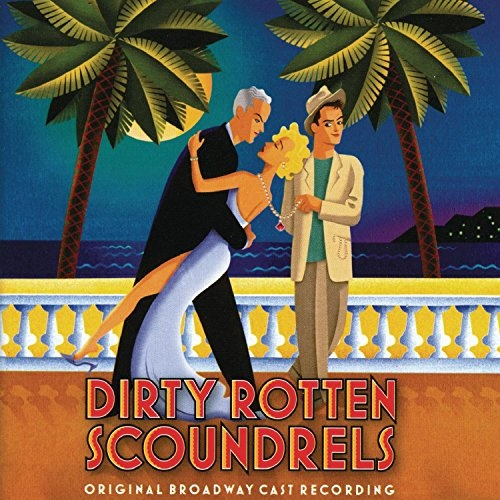 Dirty Rotten Scoundrels [Original Broadway Cast Recording]