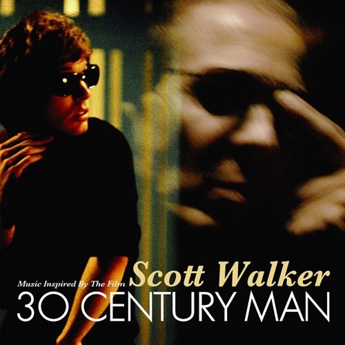 Scott Walker: 30 Century Man [Music Inspired by the Film]