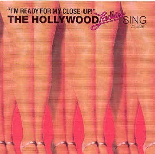 The Hollywood Ladies Sing: I'm Ready for My Close-Up!