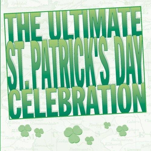 Ultimate St. Patrick's Day Celebration