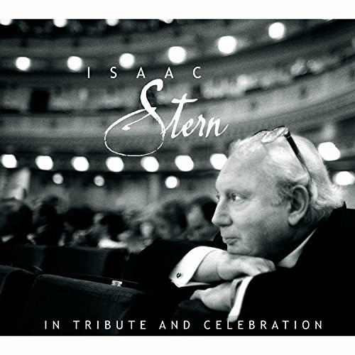 Isaac Stern: In Tribute and Celebration