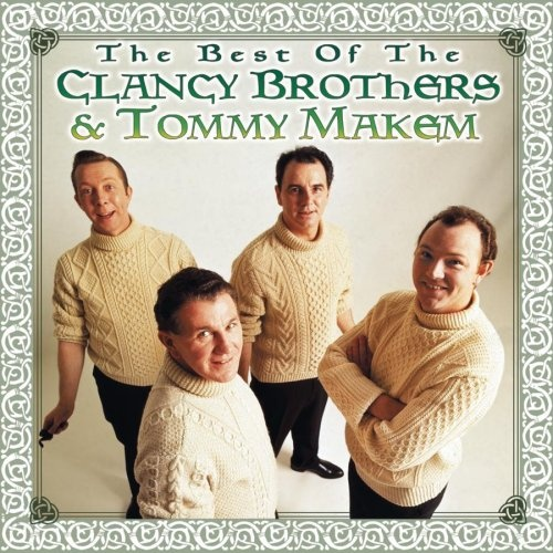 The Best of the Clancy Brothers & Tommy Makem [Columbia 2001]