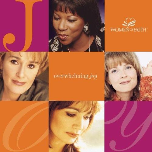 Women of Faith: Overwhelming Joy