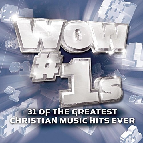 Wow #1s: 31 of the Greatest Christian Music Hits Ever