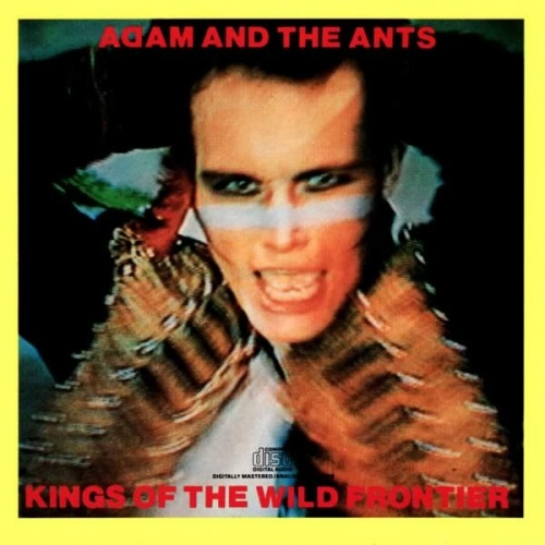 Kings of the wild frontier / Adam and the Ants.